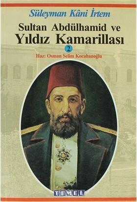 Sultan Abdülhamid Ve Yıldız Kamarillası - Süleyman Kani İrtem