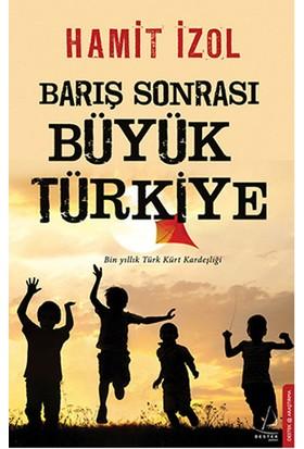 Barış Sonrası Büyük Türkiye-Hamit İzol
