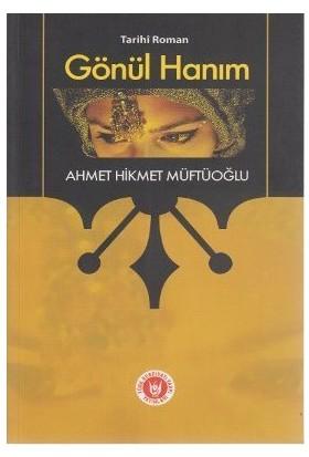 Gönül Hanım-Ahmet Hikmet Müftüoğlu