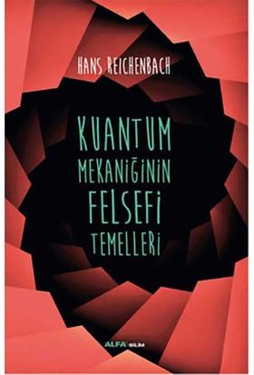 Kuantum Mekaniğinin Felsefi Temelleri-Hans Reichenbach