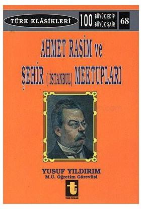 Ahmet Rasim Ve Şehir (İstanbul) Mektupları - Yusuf Yıldırım