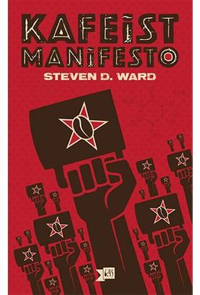 Kafeist Manifesto-Steven D. Ward