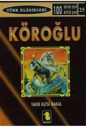Köroğlu-Tahir Kutsi Makal