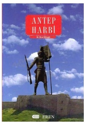 Antep Harbi-Mehmet Birol Güngör