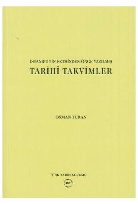 İstanbul'Un Fethinden Önce Yazılmış Tarihi Takvimler-Osman Turan