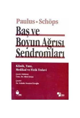 Baş Ve Boyun Ağrısı Sendromları Klinik, Tanı, Medikal Ve Fiz - P. Schöps