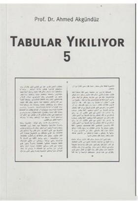 Tabular Yıkılıyor - 5-Ahmed Akgündüz