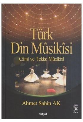 Türk Din Musikisi - Cami Ve Tekke Musikisi-Ahmet Şahin Ak