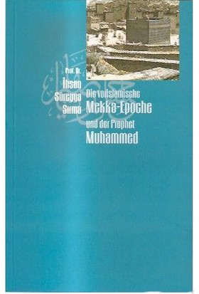 Die Vorislamische Mekka-Epoche Und Der Prophet Muhammed-İhsan Süreyya Sırma