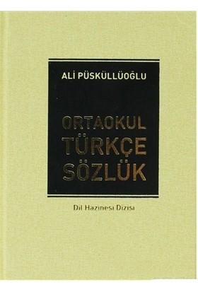 Ortaokul Türkçe Sözlük (6.7. Ve 8. Sınıflar İçin) (Ciltli)-Ali Püsküllüoğlu