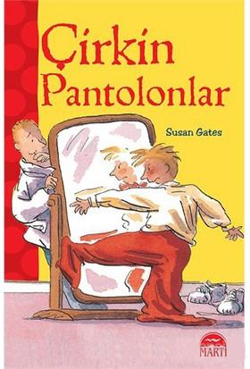 Çirkin Pantolonlar-Susan Gates