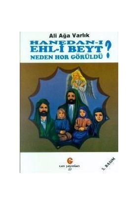 Hanedan-I Ehl-İ Beyt Neden Hor Görüldü?-Ali Ağa Varlık