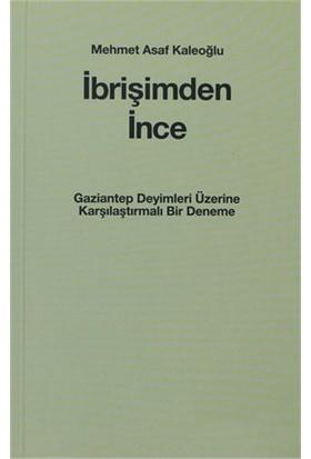 İbrişimden İnce-Mehmet Asaf Kaleoğlu