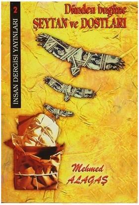 Dünden Bugüne Şeytan Ve Dostları-Mehmed Alagaş