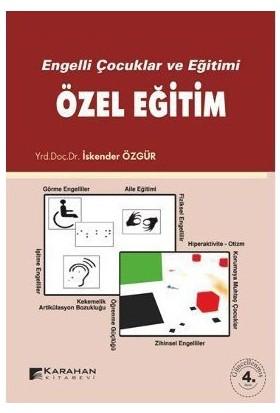Engelli Çocuklar Ve Eğitimi Özel Eğitim-İskender Özgür
