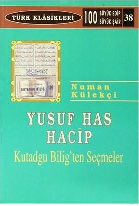 Yusuf Has Hacib Kutadgu Biligten Seçmeler-Numan Külekçi