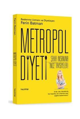 Metropol Diyeti (Şehir İnsanına İnce Tavsiyeler!)-Ferin Batman