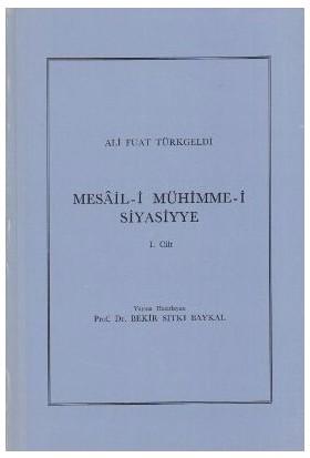 Mesail-İ Mühimme-İ Siyasiyye 1. Cilt-Ali Fuat Türkgeldi
