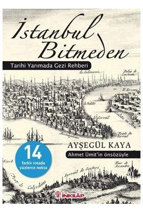 İstanbul Bitmeden - (Tarihi Yarımada Gezi Rehberi)-Ayşegül Kaya