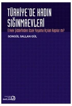 Türkiye'De Kadın Sığınmaevleri-Songül Sallan Gül