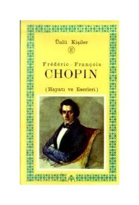 Frederic-François Chopin (Hayatı Ve Eserleri) Ünlü Kişiler 2-Kolektif
