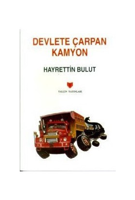 Devlete Çarpan Kamyon (1. Hamur)