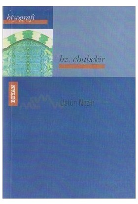 Hz. Ebubekir-Üstün Nezih