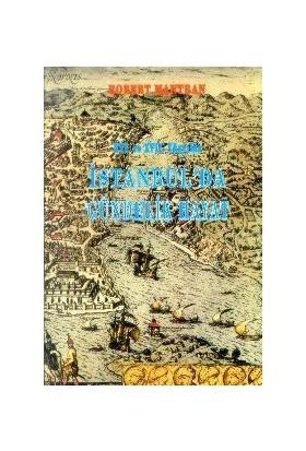 16. Ve 17. Yüzyılda İstanbul''Da Gündelik Hayat-Robert Mantran