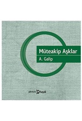 Müteakip Aşklar-A. Galip