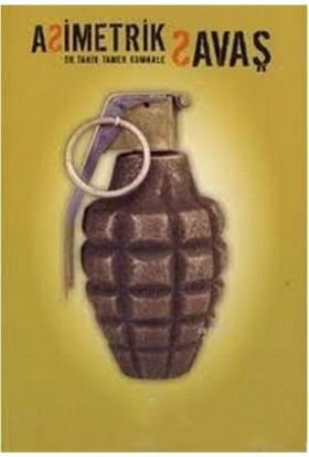 Asimetrik Savaş-Tamer Kumkale