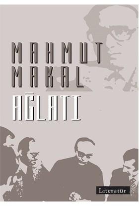Ağlatı-Mahmut Makal