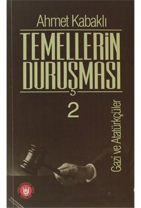 Temellerin Duruşması 2 - Ahmet Kabaklı