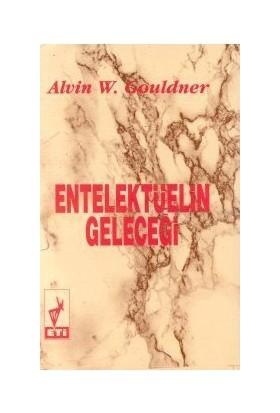 Entelektüelin Geleceği-Alvin W. Gouldner