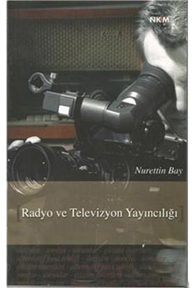 Radyo Ve Televizyon Yayıncılığı-Nurettin Bay