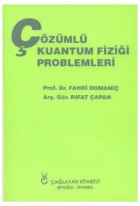 Çözümlü Kuantum Fiziği Problemleri-Fahri Domaniç