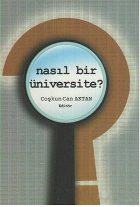 Nasıl Bir Üniversite?-Coşkun Can Aktan