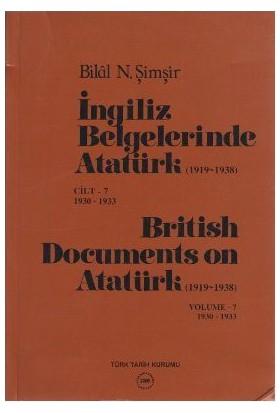 İngiliz Belgelerinde Atatürk (1919-1938) Cilt: 7 1930-1933 / British Documents On Atatürk (1919 - 1938) Volume: 7 1930-1933-Bilal N. Şimşir