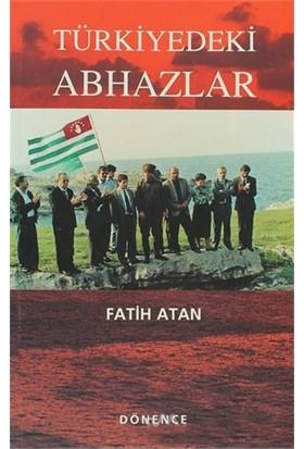Türkiye''Deki Abhazlar-Fatih Atan