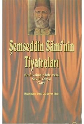 Şemseddin Sami'Nin Tiyatroları-Enver Töre