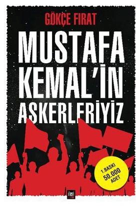 Mustafa Kemal'İn Askerleriyiz-Gökçe Fırat