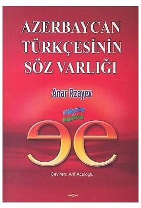 Azerbaycan Türkçesinin Söz Varlığı-Anar Rzayev