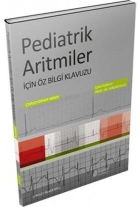 Pediatrik Aritmiler İçin Öz Bilgi Klavuzu-Christopher Wren