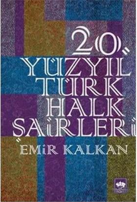 20. Yüzyıl Türk Halk Şairleri-Emir Kalkan