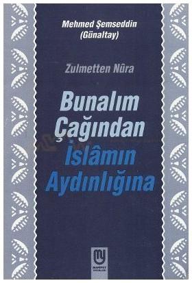 Bunalım Çağından İslamın Aydınlığına