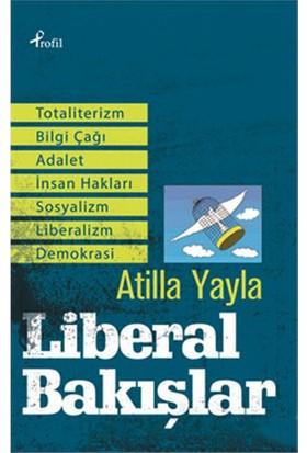 Liberal Bakışlar-Atilla Yayla