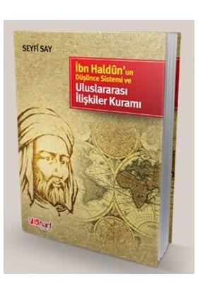 İbn Haldun'Un Düşünce Sistemi Ve Uluslararası İlişkiler Kuramımüdafaası-Seyfi Say