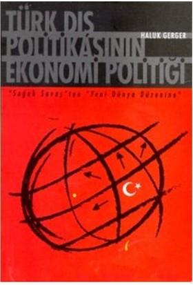 Türk Dış Politikasının Ekonomi Politiği-Haluk Gerger