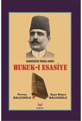Hukuk-I Esasiye - Babanzade İsmail Hakkı-Ayça Büşra Balcıoğlu