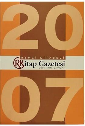 Remzi Kitap Gazetesi 2007 Tüm Sayıları-Kolektif