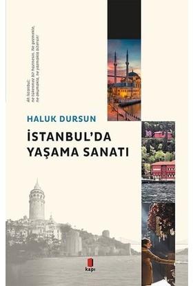 İstanbul'Da Yaşama Sanatı - Haluk Dursun